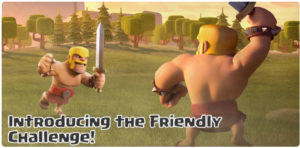 Clash of Clans, Clash of Clans Update, COC maintenance break, COC updates, Supercell, Friendly Challenge, Friendly Battle, COC friendly challenge